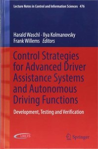Control Strategies for Advanced Driver Assistance Systems and Autonomous Driving Functions: Development, Testing and Verification (Lecture Notes in Control and Information Sciences)-cover