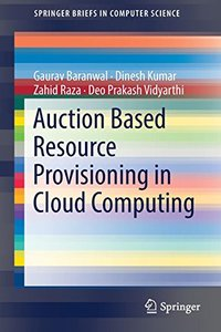 Auction Based Resource Provisioning in Cloud Computing (SpringerBriefs in Computer Science)-cover