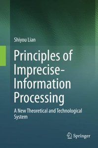 Principles of Imprecise-Information Processing: A New Theoretical and Technological System.-cover