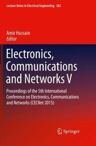 Electronics, Communications and Networks V: Proceedings of the 5th International Conference on Electronics, Communications and Networks (CECNet 2015) (Lecture Notes in Electrical Engineering)-cover