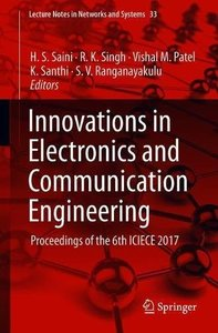 Innovations in Electronics and Communication Engineering: Proceedings of the 6th ICIECE 2017 (Lecture Notes in Networks and Systems)-cover