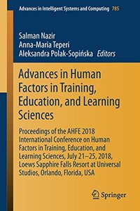 Advances in Human Factors in Training, Education, and Learning Sciences: Proceedings of the AHFE 2018 International Conference on Human Factors in ... in Intelligent Systems and Computing)