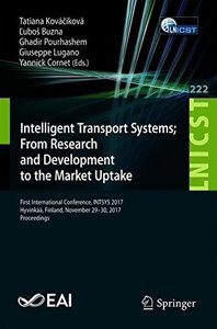 Intelligent Transport Systems – From Research and Development to the Market Uptake: First International Conference, INTSYS 2017, Hyvinkää, Finland, ... and Telecommunications Engineering)-cover