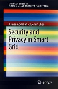 Security and Privacy in Smart Grid (SpringerBriefs in Electrical and Computer Engineering)-cover
