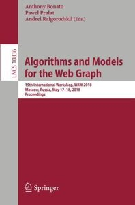 Algorithms and Models for the Web Graph: 15th International Workshop, WAW 2018, Moscow, Russia, May 17-18, 2018, Proceedings (Lecture Notes in Computer Science)-cover