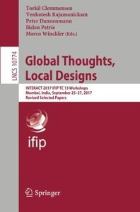 Global Thoughts, Local Designs: INTERACT 2017 IFIP TC 13 Workshops, Mumbai, India, September 25-27, 2017, Revised Selected Papers (Lecture Notes in Computer Science)-cover