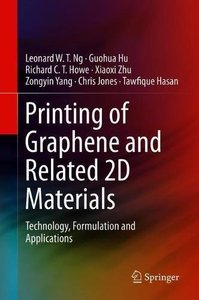 Printing of Graphene and Related 2D Materials: Technology, Formulation and Applications-cover