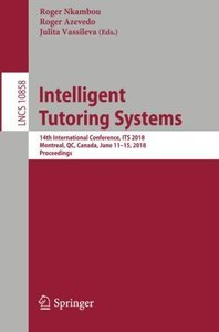 Intelligent Tutoring Systems: 14th International Conference, ITS 2018, Montreal, QC, Canada, June 11–15, 2018, Proceedings (Lecture Notes in Computer Science)-cover