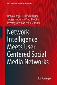 Network Intelligence Meets User Centered Social Media Networks (Lecture Notes in Social Networks)