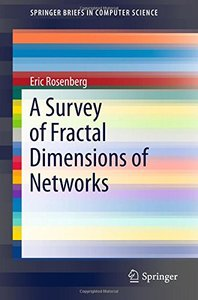 A Survey of Fractal Dimensions of Networks (SpringerBriefs in Computer Science)-cover