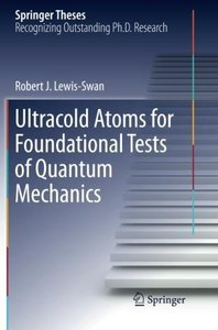Ultracold Atoms for Foundational Tests of Quantum Mechanics (Springer Theses)-cover