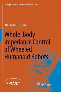Whole-Body Impedance Control of Wheeled Humanoid Robots (Springer Tracts in Advanced Robotics (Hardcover))-cover