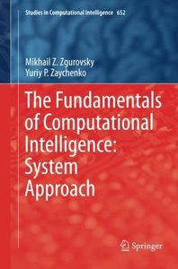The Fundamentals of Computational Intelligence: System Approach (Studies in Computational Intelligence)-cover