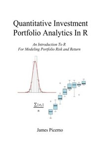 Quantitative Investment Portfolio Analytics In R: An Introduction To R For Modeling Portfolio Risk and Return-cover