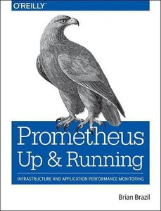 Prometheus: Up & Running: Infrastructure and Application Performance Monitoring-cover