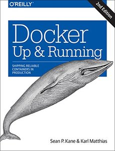 Docker : Up & Running : Shipping Reliable Containers in Production-cover
