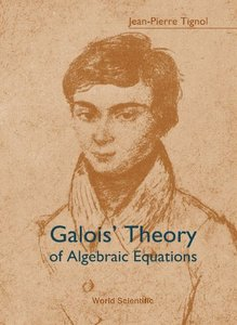 Galois' Theory Of Algebraic Equations-cover