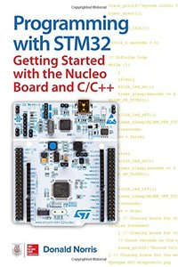 Programming with STM32: Getting Started with the Nucleo Board and C/C++-cover