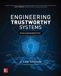 Engineering Trustworthy Systems: Get Cybersecurity Design Right the First Time-cover
