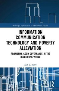 Information Communication Technology and Poverty Alleviation: Promoting Good Governance in the Developing World (Routledge Explorations in Development Studies)-cover
