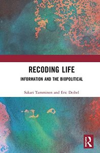 Recoding Life: Information and the Biopolitical-cover