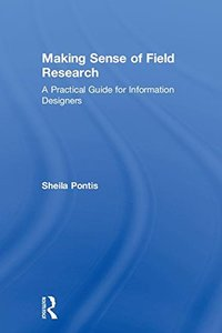 Making Sense of Field Research: A Practical Guide for Information Designers-cover