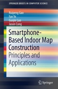 Smartphone-Based Indoor Map Construction: Principles and Applications (SpringerBriefs in Computer Science)-cover