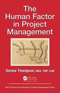 The Human Factor in Project Management (Best Practices and Advances in Program Management)-cover