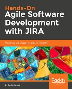 Hands-On Agile Software Development with JIRA: Plan, track, and release your projects with JIRA-cover