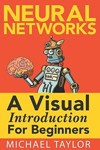 Make Your Own Neural Network: An In-depth Visual Introduction For Beginners-cover