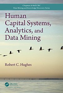 Human Capital Systems, Analytics, and Data Mining (Chapman & Hall/CRC Data Mining and Knowledge Discovery Series)-cover
