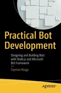 Practical Bot Development: Designing and Building Bots with Node.js and Microsoft Bot Framework-cover