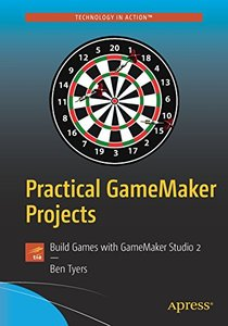 Practical GameMaker Projects: Build Games with GameMaker Studio 2-cover