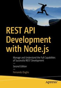 REST API Development with Node.js: Manage and Understand the Full Capabilities of Successful REST Development-cover