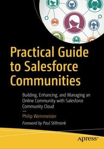 Practical Guide to Salesforce Communities: Building, Enhancing, and Managing an Online Community with Salesforce Community Cloud-cover