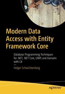 Modern Data Access with Entity Framework Core: Database Programming Techniques for .NET, .NET Core, UWP, and Xamarin with C#-cover
