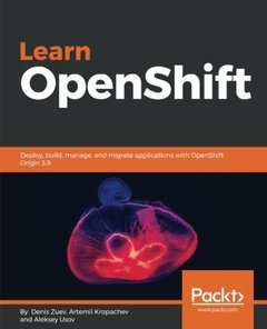Learn OpenShift: Design, build, manage, and migrate applications with OpenShift Container Platform 3.x-cover