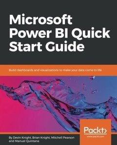Microsoft Power BI Quick Start Guide: Build dashboards and visualizations to make your data come to life-cover