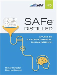 SAFe 4.5 Distilled: Applying the Scaled Agile Framework for Lean Enterprises, 2/e-cover
