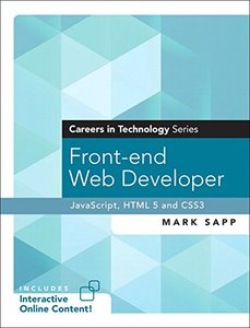 Front-end Web Developer (Careers in Technology Series): JavaScript, HTML5, and CSS3 (Bootcamp)