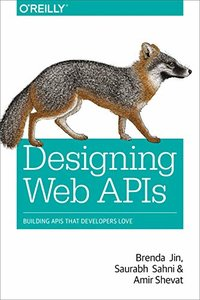 Designing Web APIs: Building APIs That Developers Love (Paperback)-cover
