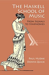 The Haskell School of Music: From Signals to Symphonies-cover