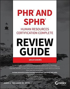 PHR and SPHR Professional in Human Resources Certification Complete Review Guide: 2018 Exams-cover