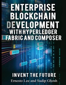 Enterprise Blockchain Development: With Hyperledger Fabric and Composer-cover