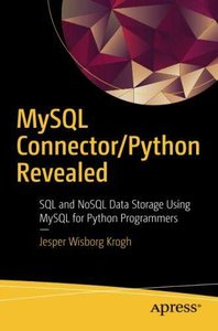 MySQL Connector/Python Revealed: SQL and NoSQL Data Storage Using MySQL for Python Programmers-cover