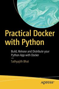 Practical Docker with Python: Build, Release and Distribute your Python App with Docker-cover