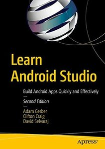 Learn Android Studio: Build Android Apps Quickly and Effectively-cover