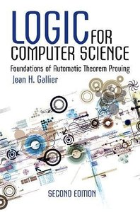 Logic for Computer Science: Foundations of Automatic Theorem Proving, 2/e -cover