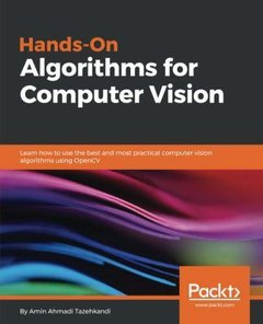 Hands-On Algorithms for Computer Vision: Learn how to use the best and most practical Computer Vision algorithms using OpenCV-cover