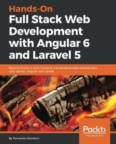 Hands-On Full Stack Web Development with Angular 6 and Laravel 5: Become fluent in both frontend and backend web development with Docker, Angular and Laravel-cover